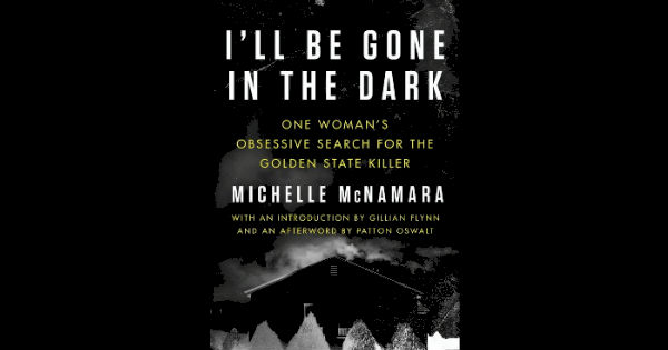 I'll Be Gone in the Dark Review